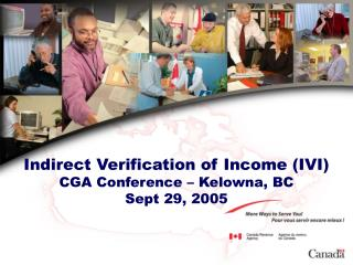 Indirect Verification of Income (IVI) CGA Conference – Kelowna, BC Sept 29, 2005