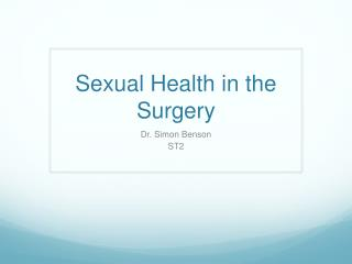 Sexual Health in the Surgery