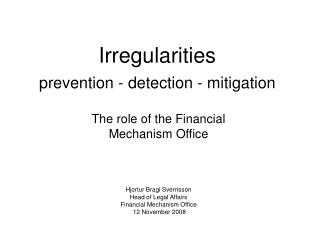 Irregularities prevention - detection - mitigation