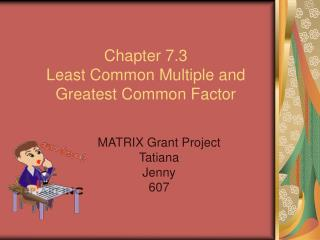 Chapter 7.3 Least Common Multiple and Greatest Common Factor