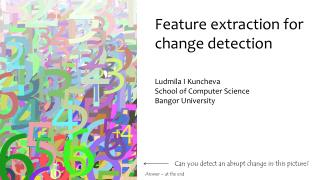 Feature extraction for change detection