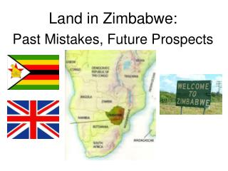 Land in Zimbabwe: Past Mistakes, Future Prospects