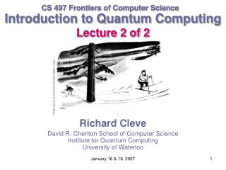 Introduction to Quantum Computing Lecture 2 of 2