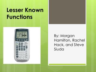 Lesser Known Functions