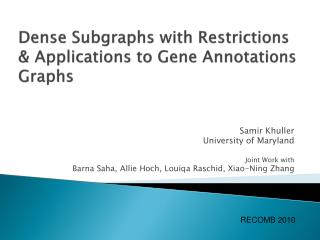 Dense  Subgraphs  with Restrictions & Applications to Gene Annotations Graphs