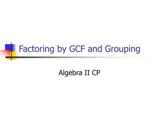 Factoring by GCF and Grouping