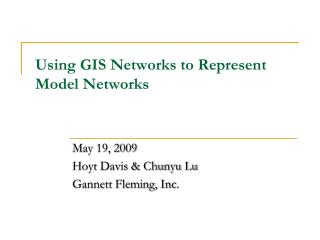 Using GIS Networks to Represent Model Networks