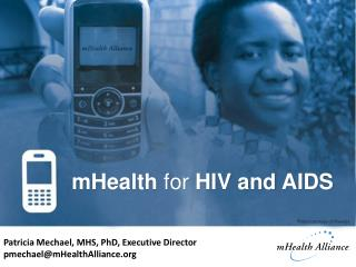 mHealth for  HIV and AIDS