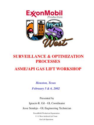 SURVEILLANCE & OPTIMIZATION PROCESSES ASME/API GAS LIFT WORKSHOP