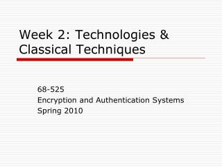 Week 2: Technologies & Classical Techniques