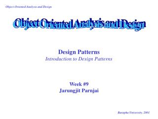Design Patterns Introduction to Design Patterns Week #9 Jarungjit Parnjai