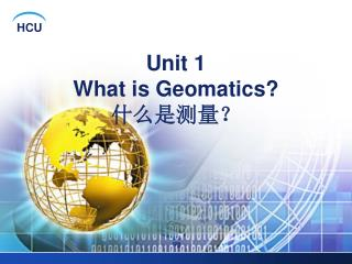 Unit 1  What is Geomatics? 什么是测量?