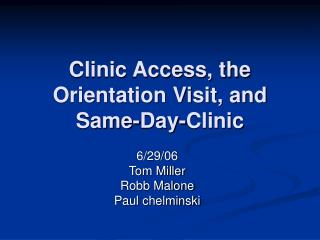 Clinic Access, the Orientation Visit, and Same-Day-Clinic