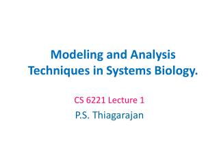 Modeling and Analysis Techniques in Systems Biology.