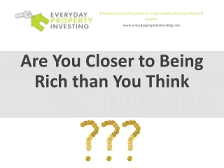 Are you closer to being rich than you think