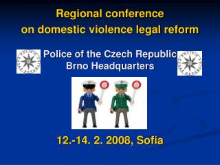 Regional conference on domestic violence legal reform 12.-14. 2. 2008, Sofia