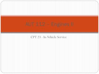 AUT 112 – Engines II