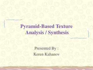 Pyramid-Based Texture  Analysis / Synthesis