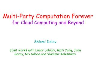 Multi-Party Computation Forever  for Cloud Computing and Beyond