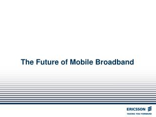 The Future of Mobile Broadband