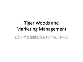 Tiger Woods and Marketing Management