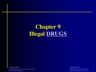 Chapter 9 Illegal  DRUGS