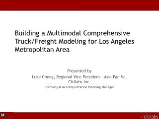 Building a Multimodal Comprehensive Truck/Freight Modeling for Los Angeles Metropolitan Area