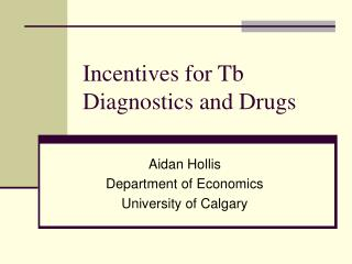Incentives for Tb Diagnostics and Drugs