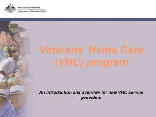 Veterans' Home Care (VHC) program An introduction and overview for new VHC service providers
