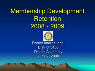 Membership Development Retention 2008 - 2009