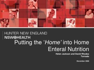 Putting the ' Home'  into Home Enteral Nutrition