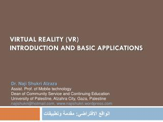 Virtual Reality (VR) Introduction and Basic Applications