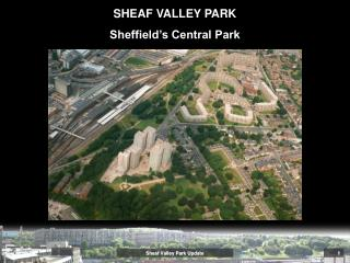 Sheaf Valley Park Update
