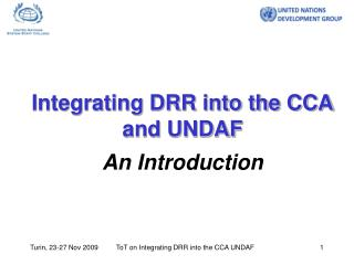Integrating DRR into the CCA and UNDAF  An Introduction
