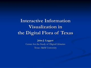 Interactive Information Visualization in  the Digital Flora of Texas
