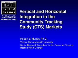 Vertical and Horizontal Integration in the Community Tracking Study (CTS) Markets