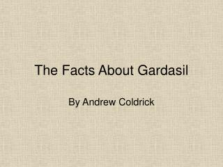The Facts About Gardasil