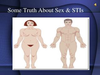 Some Truth About Sex & STIs