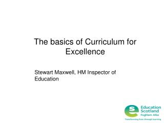 The basics of Curriculum for Excellence
