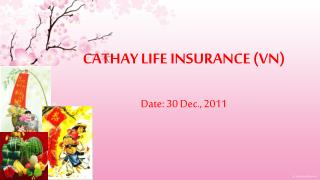 CATHAY LIFE INSURANCE (VN) Date: 30 Dec., 2011