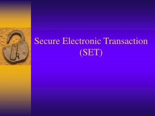 Secure Electronic Transaction (SET)