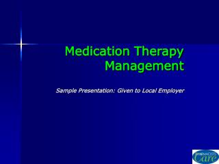 Medication Therapy Management Sample Presentation: Given to Local Employer