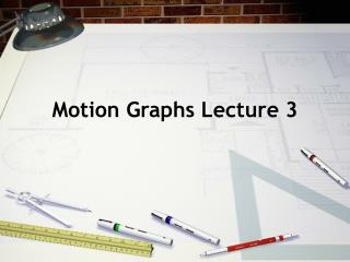 Motion Graphs Lecture 3