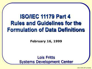 ISO/IEC 11179 Part 4  Rules and Guidelines for the Formulation of Data Definitions
