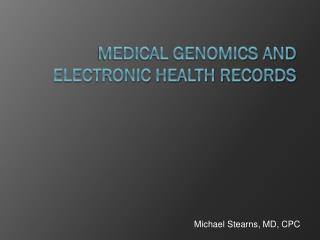 Medical Genomics and Electronic Health Records