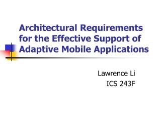 Architectural Requirements for the Effective Support of Adaptive Mobile Applications