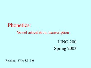 Phonetics: Vowel articulation, transcription