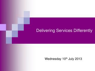 Delivering Services Differently