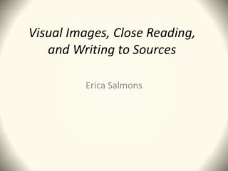 Visual Images, Close Reading, and Writing to Sources