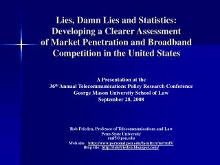 A Presentation at the 36 th  Annual Telecommunications Policy Research Conference